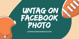 How to untag yourself from Facebook photo tags